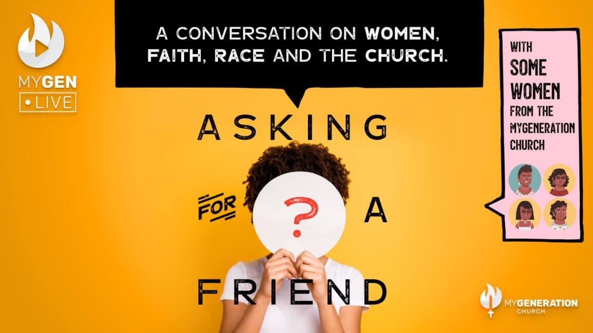 MyGen LIVE: A Conversation on Women, Faith, Race and the Church. Asking For A Friend.