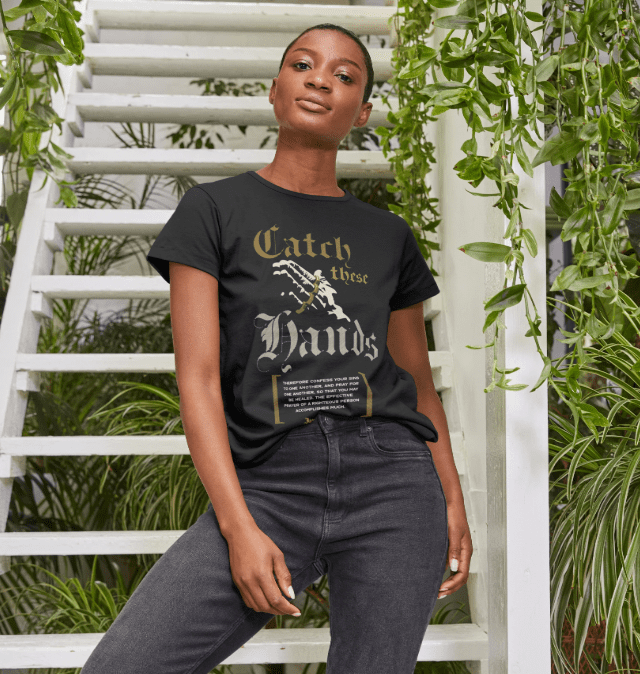 Catch These Hands - Womens Crew Neck T-Shirt